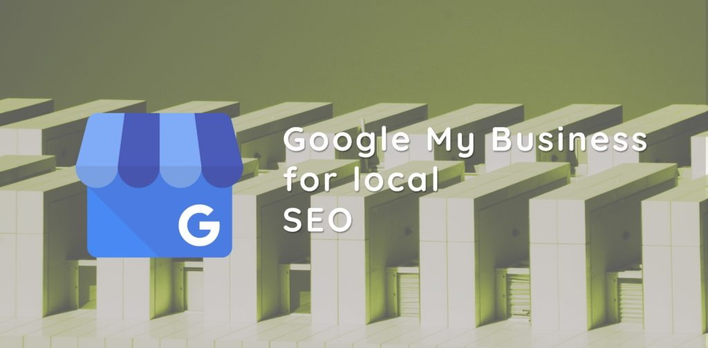 Google My Business for local SEO - Chent Creative